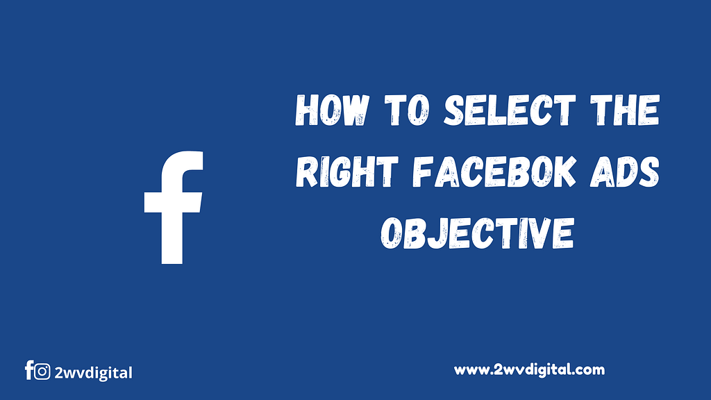 how to select the right facebook ad objective